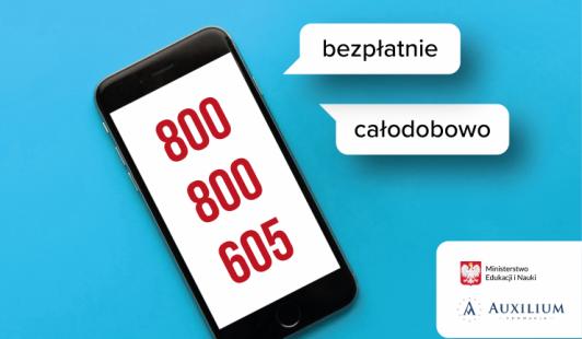 """800 800 605 – całodobowa bezpłatna infolinia dla dzieci, młodzieży, rodziców ipedagogów """"Pomagamy""""."""